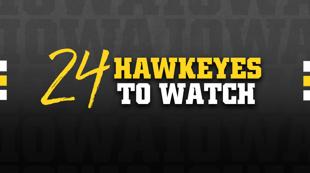 24 Hawkeyes to Watch